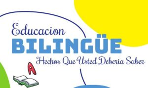 Educacion Bilingue Hechose Que Usted Deberia Saber